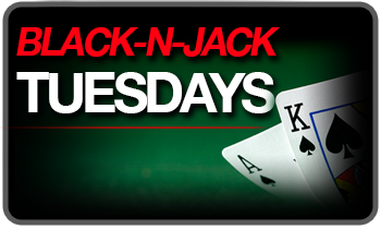 BLACK-N-JACK TUESDAYS